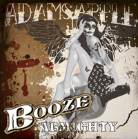 Adams Apple - Booze Almighty CD