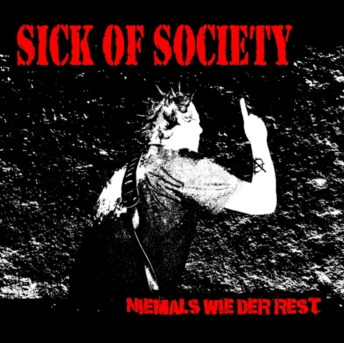Sick of Society - Niemals wie der Rest CD