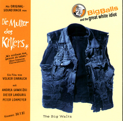 Big Balls And The Great White Idiot - The Big Waltz CD