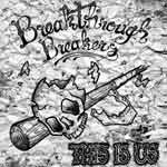 Break Through Breakers – This Is Us 10""