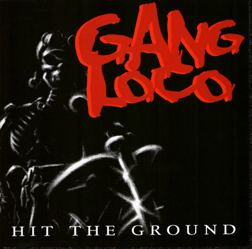 Gang Loco - Hit the Ground CD