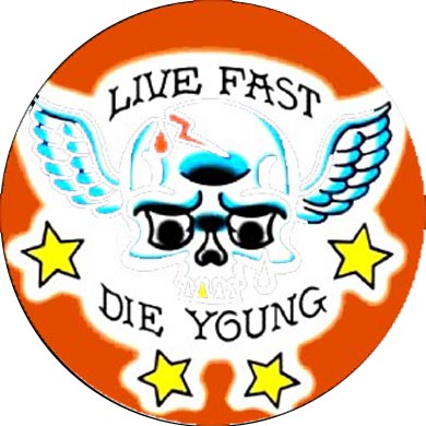live fast die young Button