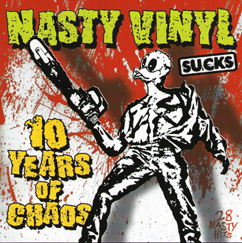 Nasty Vinyl Sucks - 10 Years of Chaos CD