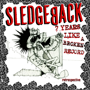 Sledgeback - 7 years like a broken record CD