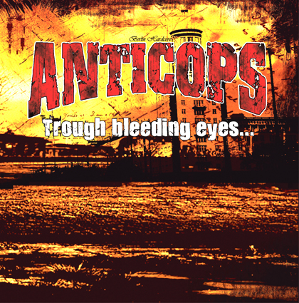 Anticops - Trough bleeding eyes... while everybody's dying LP
