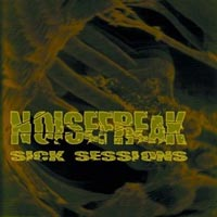 NOISEFREAK - SICK SESSIONS CD