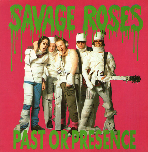 Savage Roses - Past Or Presence EP